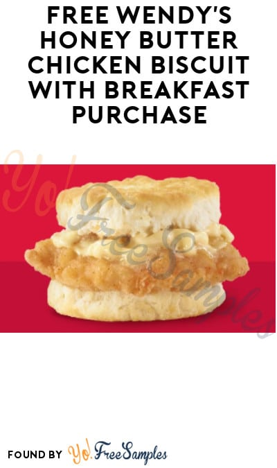 FREE Wendy's Honey Butter Chicken Biscuit with Breakfast Purchase (App Required)