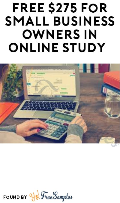 FREE $275 for Small Business Owners in Online Study (Must Apply)