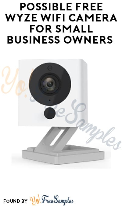 Possible FREE Wyze Wifi Camera for Small Business Owners (Small Business Licence Required)