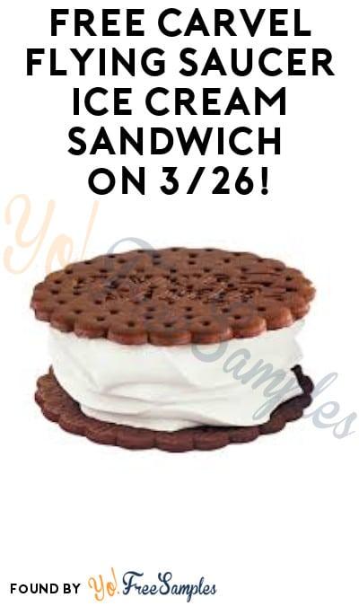 Cancelled Due To Coronavirus: FREE Carvel Flying Saucer Ice Cream Sandwich