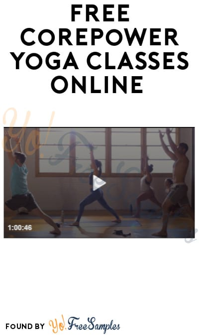 Free Corepower Yoga Classes Online Yo Free Samples