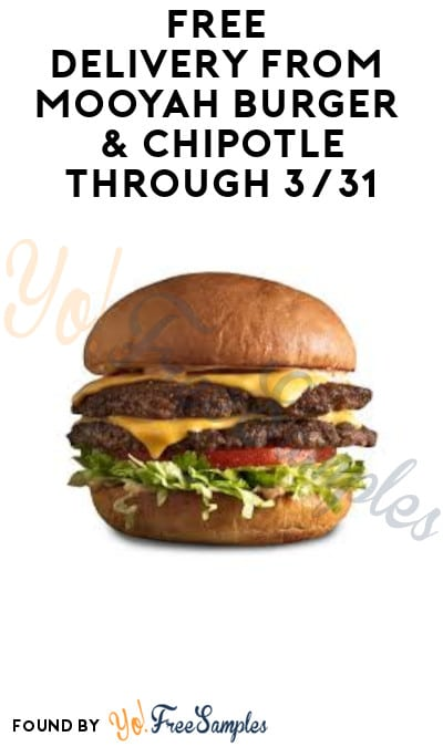 FREE Delivery from Mooyah Burger & Chipotle through 3/31