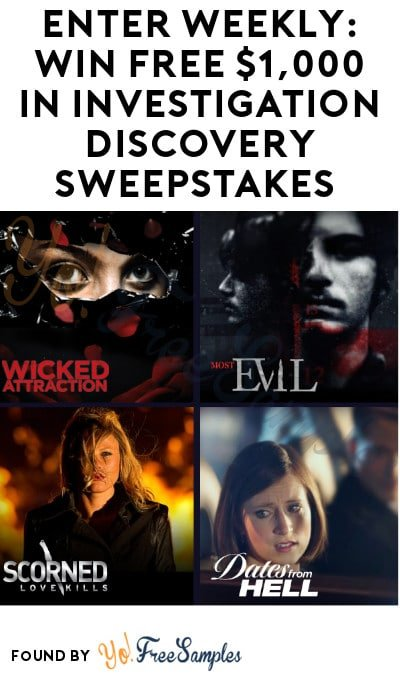 Enter Weekly: Win FREE $1,000 in Investigation Discovery Sweepstakes (Ages 21 & Older)