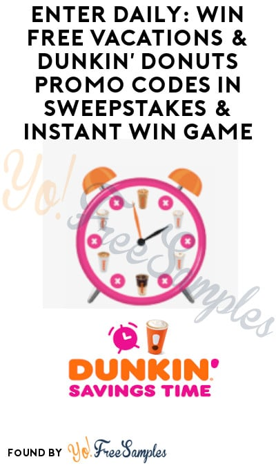 Enter Daily: Win FREE Vacations & Dunkin' Donuts Promo Codes in Sweepstakes & Instant Win Game