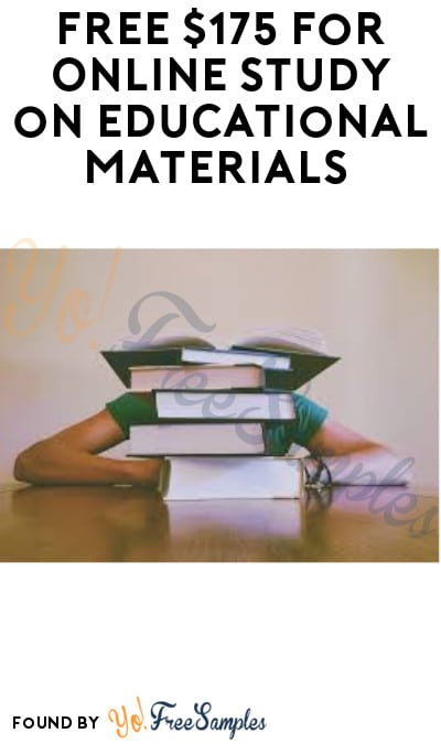 FREE $175 for Online Study on Educational Materials (Must Apply)
