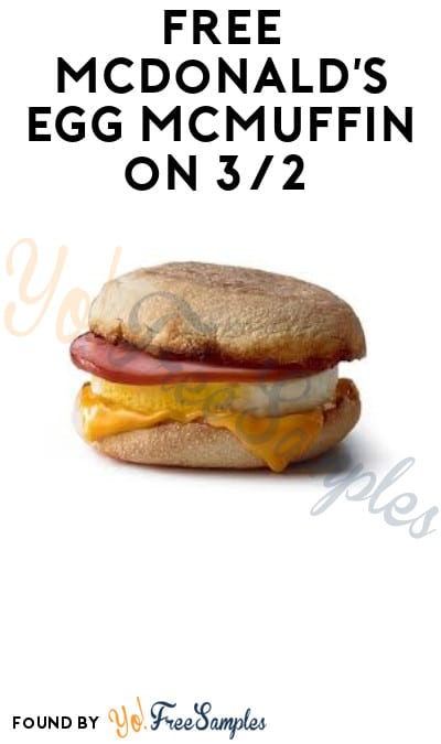 TODAY! FREE McDonald's Egg McMuffin on 3/2 (App Required)