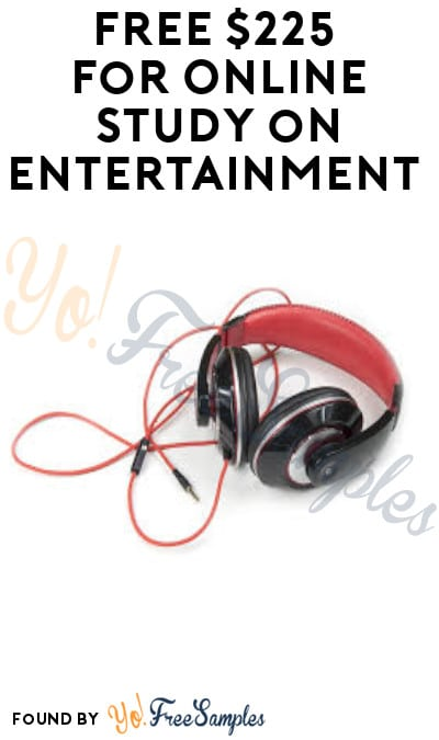 FREE $225 for Online Study on Entertainment (Must Apply)