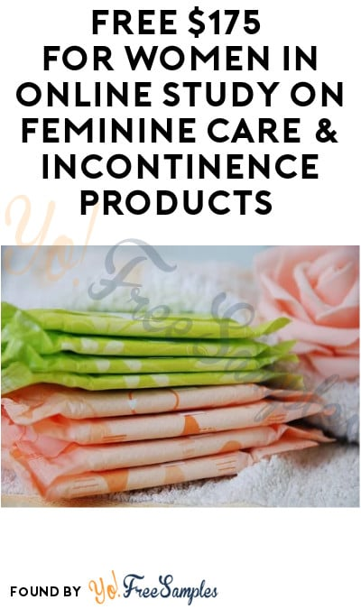 FREE $175 for Women in Online Study on Feminine Care & Incontinence Products (Must Apply)