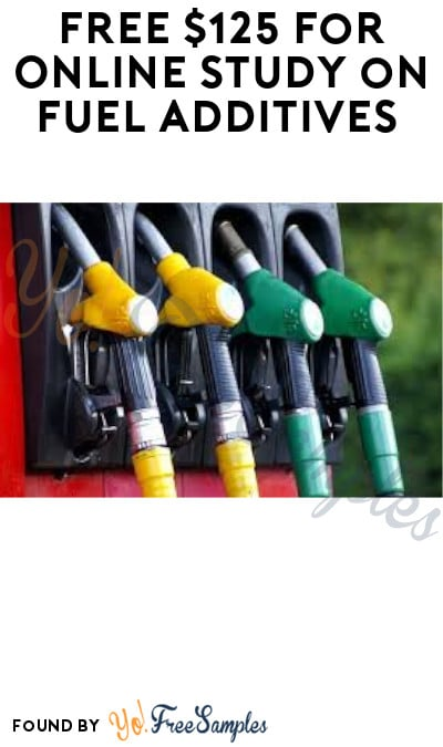 FREE $125 for Online Study on Fuel Additives (Must Apply)
