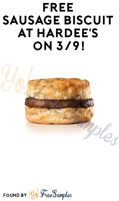 TODAY ONLY: FREE Sausage Biscuit at Hardee's on 3/9!