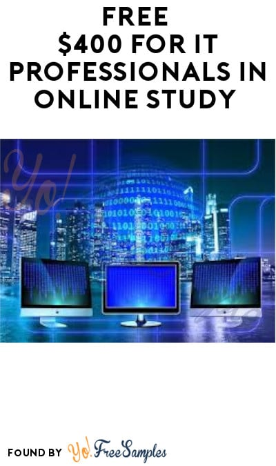 FREE $400 for IT Professionals in Online Study (Must Apply)
