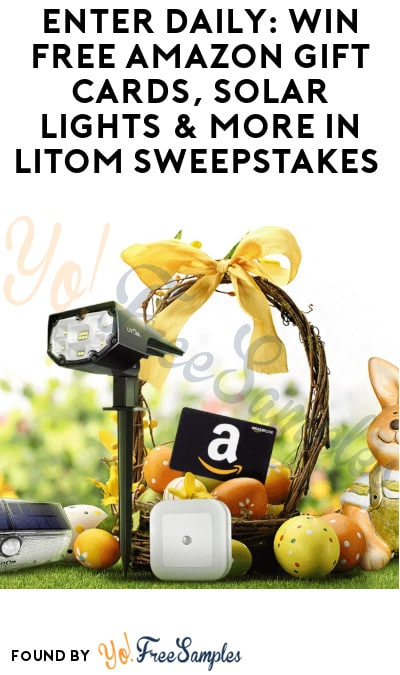 Win FREE Amazon Gift Cards, Solar Lights & More in Litom Sweepstakes