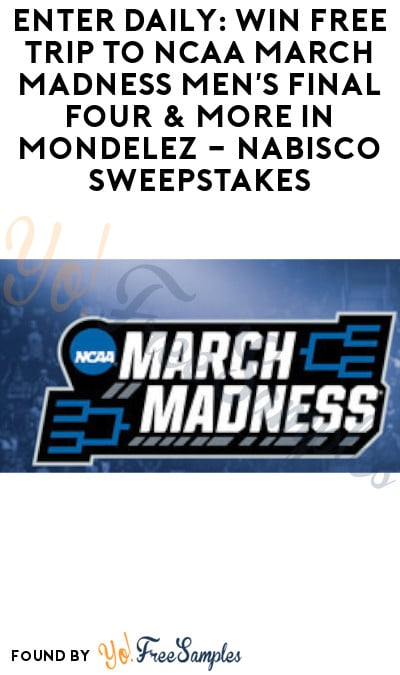 Enter Daily: Win FREE Trip to NCAA March Madness Men's Final Four & More in Mondelez – Nabisco Sweepstakes