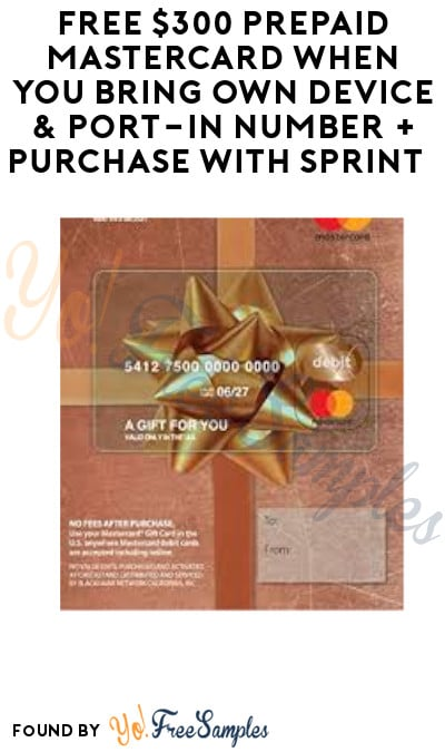 FREE $300 Prepaid MasterCard When You Bring Own Device & Port-In Number + Purchase with Sprint