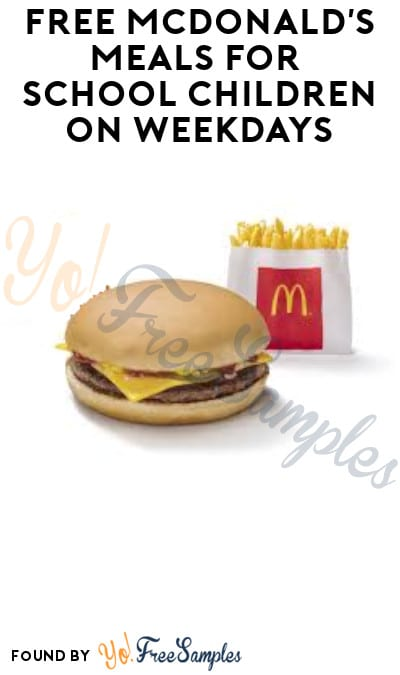 FREE McDonald's Meals for School Children on Weekdays (Select Locations)