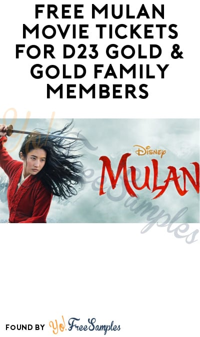 FREE Mulan Movie Tickets for D23 Gold & Gold Family Members (Limited Locations)