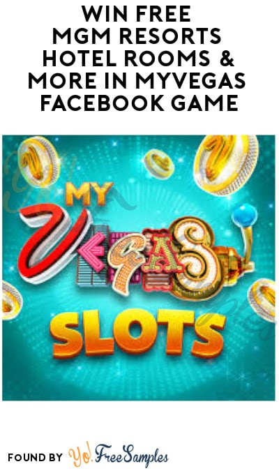 Win FREE MGM Resorts Hotel Rooms & More in myVegas Facebook Game