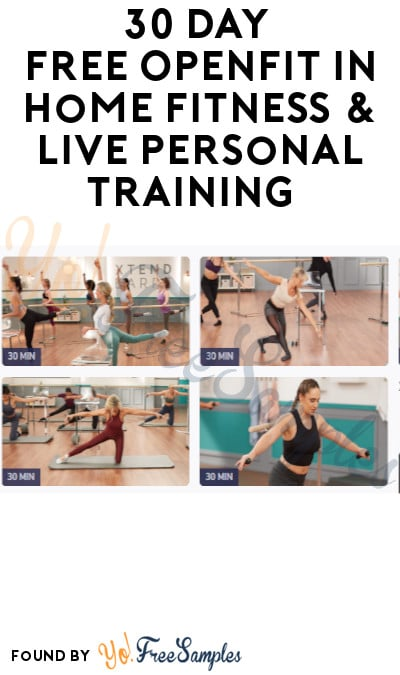 30 Day FREE Openfit In Home Fitness & Live Personal Training (Code Required)