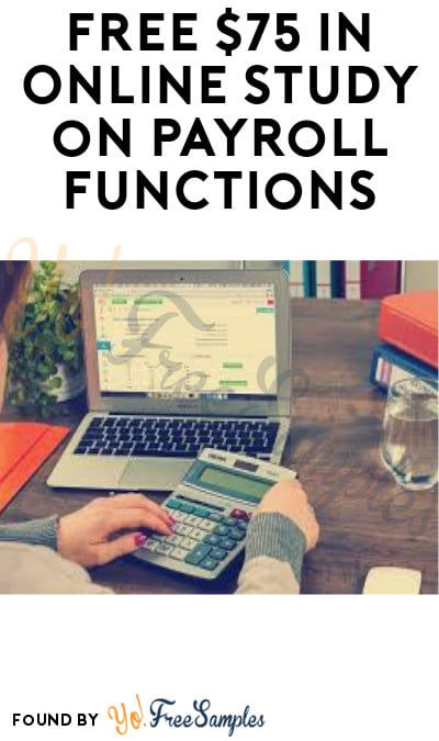 FREE $75 in Online Study on Payroll Functions (Must Apply)