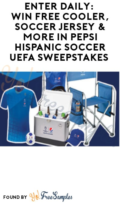Enter Daily: Win FREE Cooler, Soccer Jersey & More in Pepsi Hispanic Soccer UEFA Sweepstakes