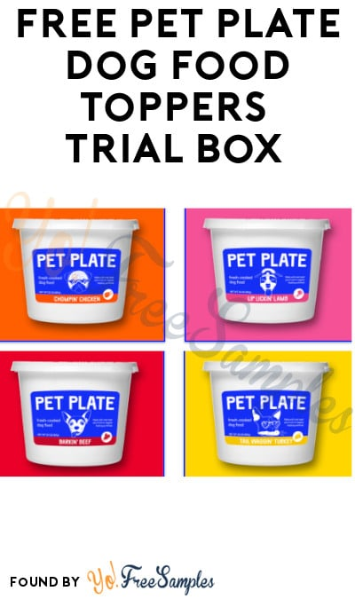 FREE Pet Plate Dog Food Toppers Trial Box (Credit Card Required)