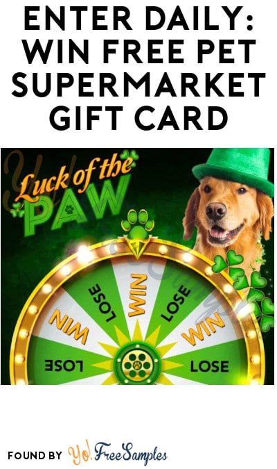 Enter Daily: Win FREE Pet Supermarket Gift Card!