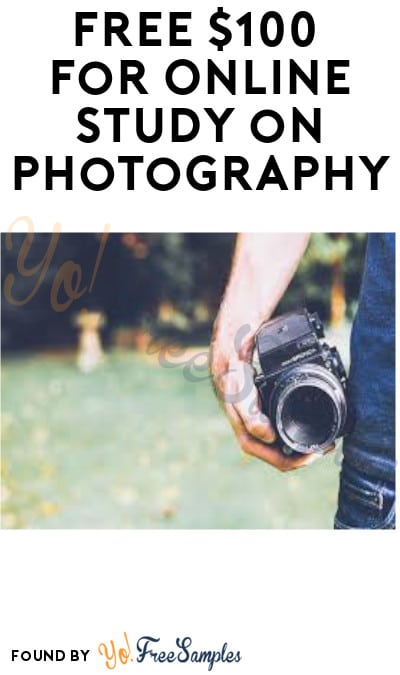 FREE $100 for Online Study on Photography (Must Apply)