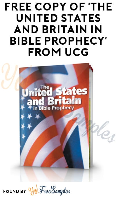 FREE Copy of 'The United States and Britain in Bible Prophecy' from UCG