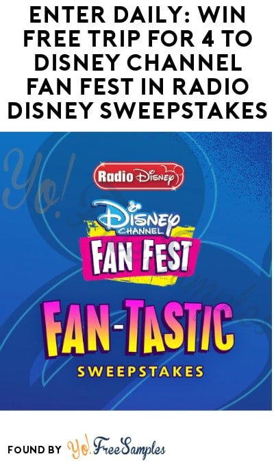 Enter Daily: Win FREE Trip for 4 to Disney Channel Fan Fest in Radio Disney Sweepstakes