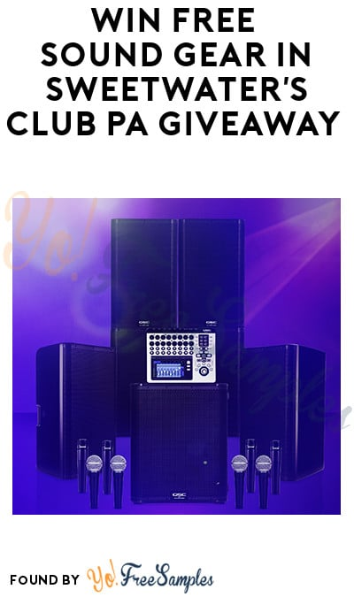 Win FREE Sound Gear in Sweetwater's Club PA Giveaway