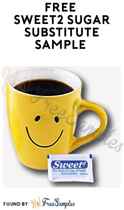 FREE Sweet2 Sugar Substitute Sample