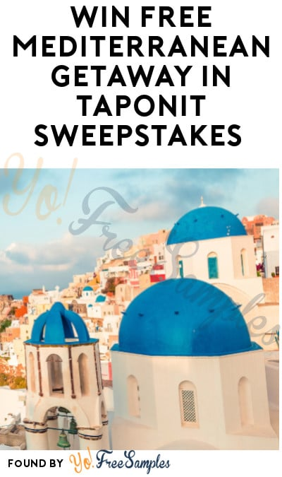 Win FREE Mediterranean Getaway in TapOnIt Sweepstakes