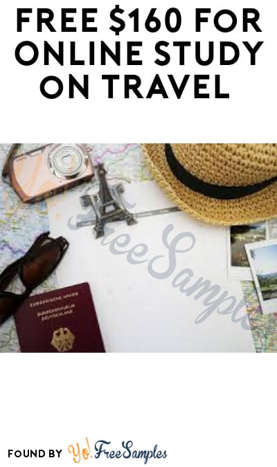 FREE $160 for Online Study on Travel (Must Apply)
