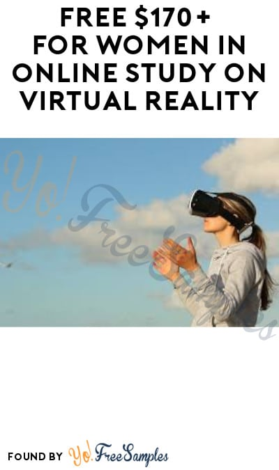 FREE $170+ for Women in Online Study on Virtual Reality (Must Apply)