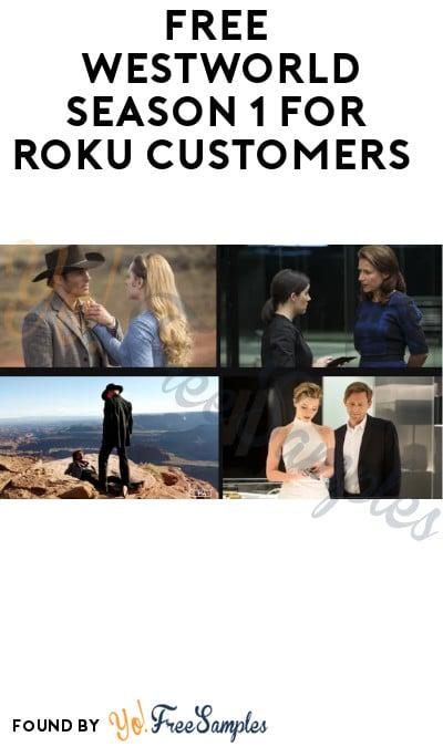 FREE Westworld Season 1 for Roku Customers