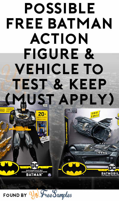 Possible FREE Batman Action Figure & Vehicle To Test & Keep (Must Apply)
