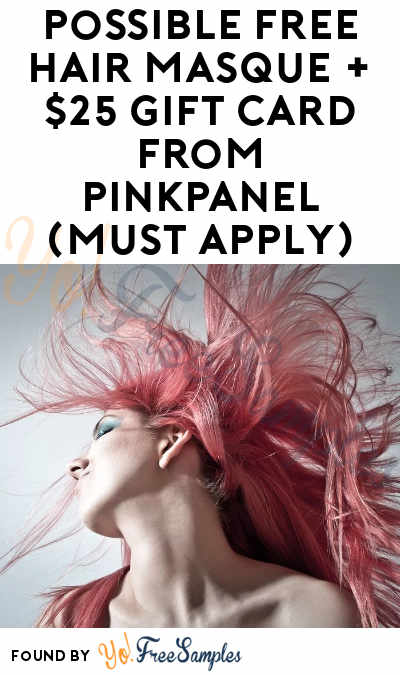 Possible FREE Hair Masque + $25 Gift Card From PinkPanel (Must Apply)