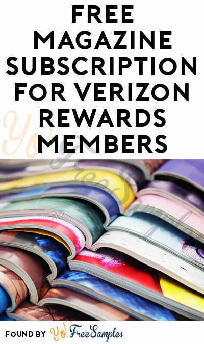 FREE Magazine Subscription For Verizon Rewards Members