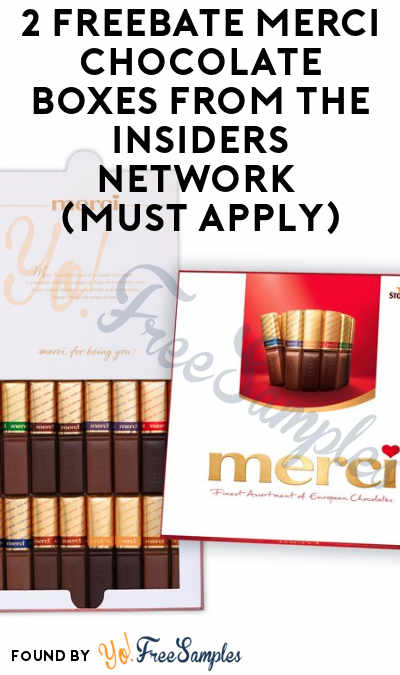 2 FREEBATE merci Chocolate Boxes From The Insiders Network (Must Apply)