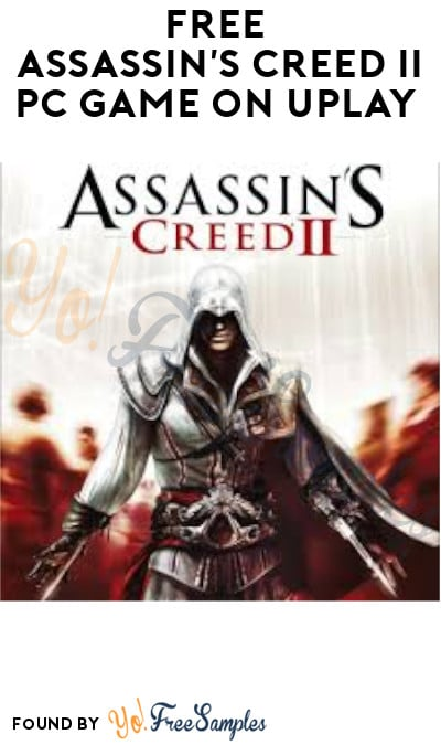 FREE Assassin's Creed II PC Game on Uplay (Ubisoft Account Required)