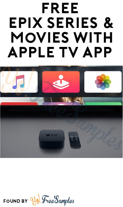 FREE Epix Series & Movies with Apple TV App