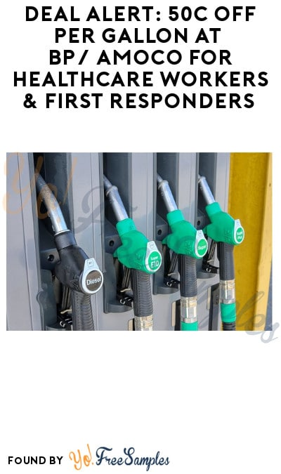 DEAL ALERT: 50c off Per Gallon at BP/ Amoco for Healthcare Workers & First Responders (Code + ID.me Required)