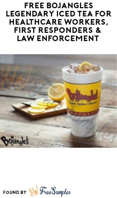 FREE Bojangles Legendary Iced Tea for Healthcare Workers, First Responders & Law Enforcement