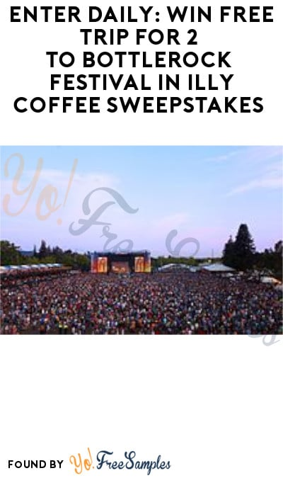 Enter Daily: Win FREE Trip for 2 to Bottlerock Festival in Illy Coffee Sweepstakes