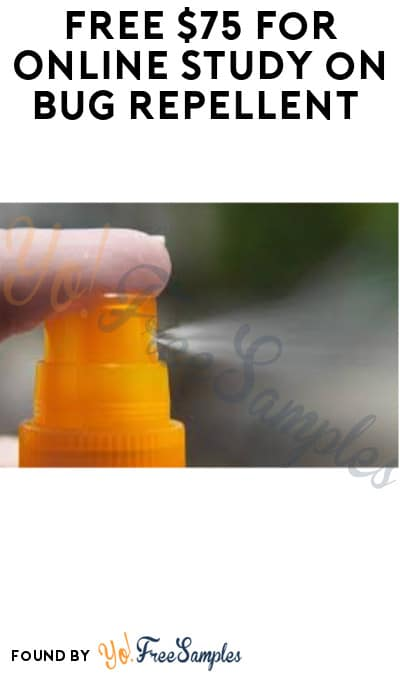 FREE $75 for Online Study on Bug Repellent (Must Apply)