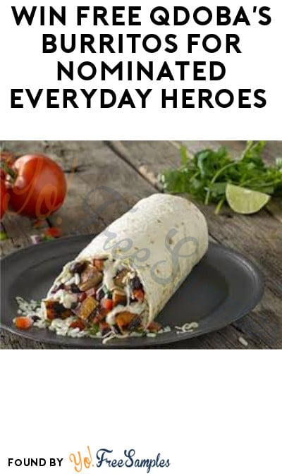 FREE QDOBA's Burritos for Nominated Everyday Heroes (Instagram Required)