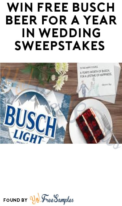 Win FREE Busch Beer for a Year in Wedding Sweepstakes (Ages 21 & Older Only + Twitter Required)