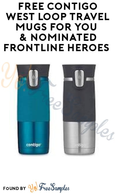 Win FREE Contigo West Loop Travel Mugs for You & Nominated Frontline Heroes (Instagram Required)