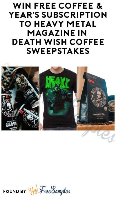 Win FREE Coffee & Year's Subscription to Heavy Metal Magazine in Death Wish Coffee Sweepstakes