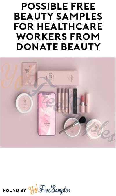 Possible FREE Beauty Samples for Healthcare Workers from Donate Beauty